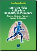 EXERCICIO FISICO APLICADO A REABILITACAO PULMONAR