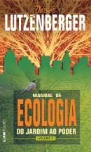 MANUAL DE ECOLOGIA - DO JARDIM AO PODER VOL. 2