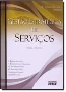 GESTAO ESTRATEGICA DE SERVICO - TEORIA E PRATICA