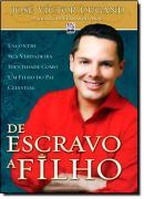 DE ESCRAVO A FILHO