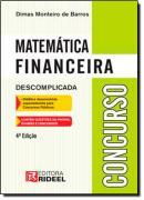 MATEMATICA FINANCEIRA - DESCOMPLICADA - 4º EDICAO