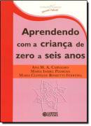 APRENDENDO COM A CRIANCA DE ZERO A SEIS ANOS
