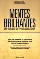 MENTES BRILHANTES - EDICAO AMPLIADA - 2ª ED - COMO DESENVOLVER TODO O POTENCIAL DO SEU CEREBRO
