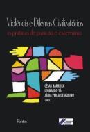 VIOLENCIA E DILEMAS CIVILIZATORIOS -  AS PRATICAS DE PUNICAO E O EXTERMINIO