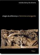 ELOGIO DA DIFERENCA - O FEMININO EMERGENTE