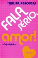 FALA SERIO, AMOR! - CRONICA INEDITA- 2ªED