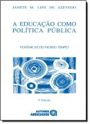 EDUCACAO COMO POLITICA PUBLICA, A - 3ª EDICAO