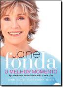 JANE FONDA - O MELHOR MOMENTO - APROVEITANDO AO MAXIMO TODA A SUA VIDA