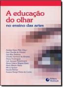 EDUCACAO DO OLHAR NO ENSINO DAS ARTES, A