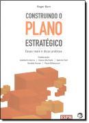 CONSTRUINDO O PLANO ESTRATEGICO - CASES REAIS E DICAS PRATICAS