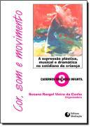 COR, SOM E MOVIMENTO - A EXPRESSAO PLASTICA MUSICAL E DRAMATICA