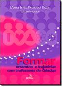 FORMAR-  ENCONTROS E TRAJETORIAS COM PROFESSORES DE CIENCIA