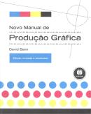 NOVO MANUAL DE PRODUCAO GRAFICA - 2ª ED