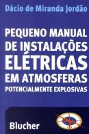 PEQUENO MANUAL DE INSTALACOES ELETRICAS EM ATMOSFERAS POTENCIALMENTE EXPLOSIVAS