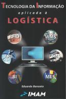 TECNOLOGIA DA INFORMACAO APLICADA A LOGISTICA - 4ª ED