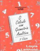 CALCULO COM GEOMETRIA ANALITICA, O - VOL. 1 - 3º EDICAO