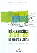 INTERVENCOES URBANAS NA AMERICA LATINA - VIVER NO CENTRO DAS CIDADES