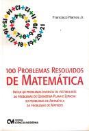100 PROBLEMAS RESOLVIDOS DE MATEMATICA