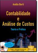 CONTABILIDADE E ANALISE DE CUSTOS - 2ª ED. - TEORIA E PRATICA