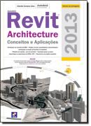 AUTODESK REVIT ARCHITECTURE 2013- CONCEITOS E APLICACOES