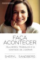 FACA ACONTECER - MULHERES, TRABALHO E A VONTADE DE LIDERAR