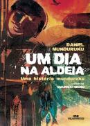 UM DIA NA ALDEIA - UMA HISTORIA MUNDURUKU