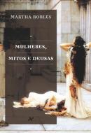 MULHERES, MITOS E DEUSAS - 2ª EDICAO