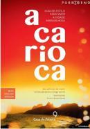 CARIOCA, A - GUIA DE ESTILO PARA VIVER A CIDADE MARAVILHOSA