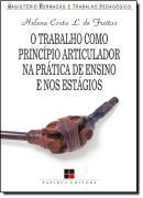 TRABALHO COMO PRINCIPIO ARTICULADOR NA PRATICA DE ENSINO E NOS ESTAGIOS, O - 6º ED