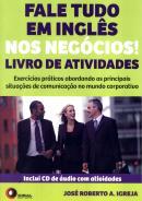 FALE TUDO EM INGLES NOS NEGOCIOS! - LIVRO DE ATIVIDADES - INCLUI CD-AUDIO