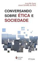CONVERSANDO SOBRE ETICA E SOCIEDADE - 18º ED