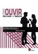COMO OUVIR MELHOR EM INGLES - ESTRATEGIAS 4