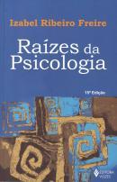 RAIZES DA PSICOLOGIA - 15ª ED