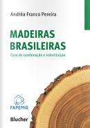 MADEIRAS BRASILEIRAS - GUIA DE COMBINACAO E SUBSTITUICAO