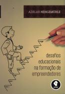 DESAFIOS EDUCACIONAIS NA FORMACAO DE EMPREENDEDORES