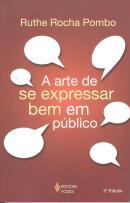 ARTE DE SE EXPRESSAR BEM EM PUBLICO, A - 2º ED