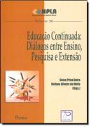 EDUCACAO CONTINUADA - DIALOGOS ENTRE ENSINO, PESQUISA E EXTENSAO