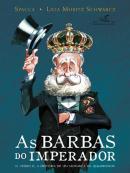 BARBAS DO IMPERADOR, AS - D. PEDRO II, A HISTORIA DE UM MONARCA EM  QUADRINHOS