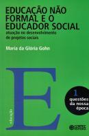 EDUCACAO NAO FORMAL E O EDUCADOR SOCIAL