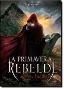 PRIMAVERA REBELDE, A -  A QUEDA DOS REINOS, V.2