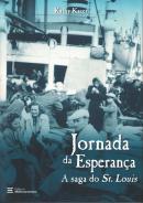 JORNADA DA ESPERANCA - A SAGA DO ST. LOUIS - NOVA ORTOGRAFIA