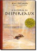 A HISTORIA DE DESPEREAUX - 3ª EDICAO