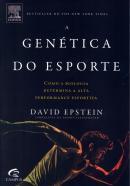 GENETICA DO ESPORTE, A - COMO A BIOLOGIA DETERMINA A ALTA PERFORMANCE ESPORTIVA