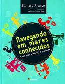NAVEGANDO EM MARES CONHECIDOS - COMO USAR A INTERNET A SEU FAVOR