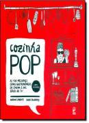 COZINHA POP - AS 100 MELHORES CENAS GASTRONOMICAS