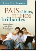 PAIS SABIOS , FILHOS BRILHANTES