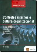 CONTROLES INTERNOS E CULTURA ORGANIZACIONAL - 2ª EDICAO