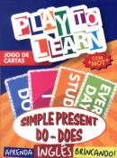 PLAY TO LEARN - JOGO DE CARTAS - SIMPLE PRESENT DO-DOES