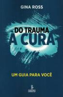 DO TRAUMA A CURA