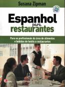 ESPANHOL PARA RESTAURANTES - PARA OS PROFISSIONAIS DA AREA DE ALIMENTOS E BEBIDAS DE HOTEIS E RESTAURANTES INCLUI CD AUDIO